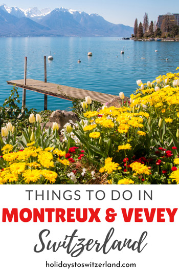 Things to do in Montreux and Vevey, Switzerland
