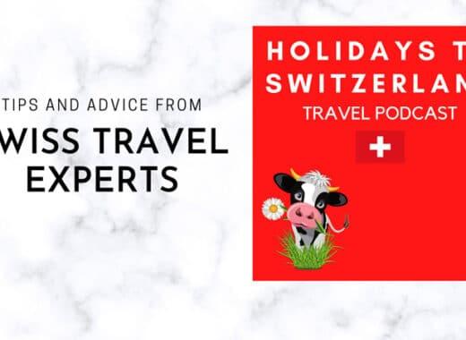 Holidays to Switzerland Travel Podcast