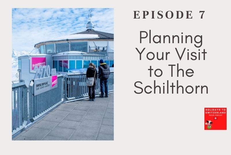 Holidays to Switzerland Travel Podcast Episode 7