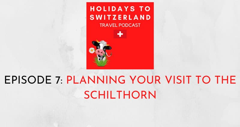 Holidays to Switzerland Travel Podcast