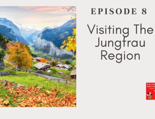 Holidays to Switzerland Travel Podcast Episode 8