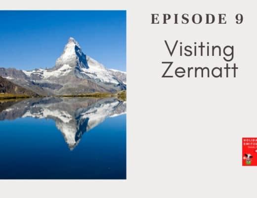 Holidays to Switzerland Travel Podcast Episode 9