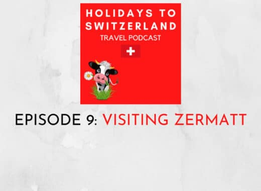 Holidays to Switzerland Travel Podcast Episode 9