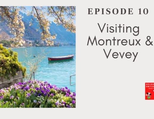Holidays to Switzerland Travel Podcast Episode 10