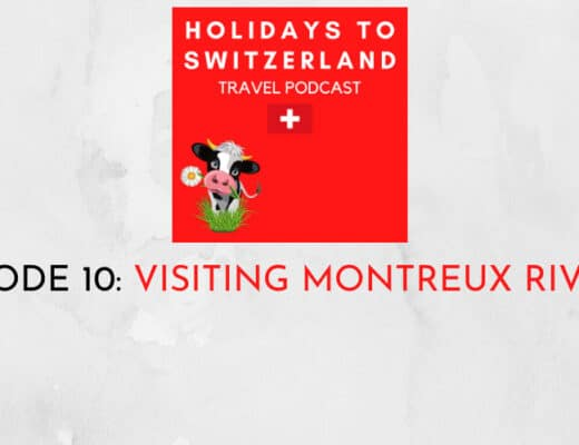 Holidays to Switzerland Travel Podcast episode 10
