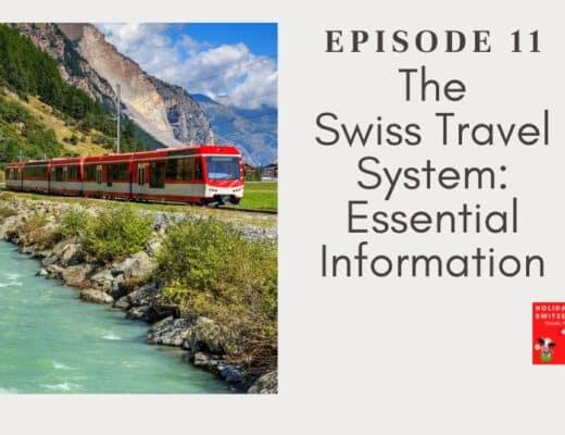 Holidays to Switzerland Travel Podcast Episode 11