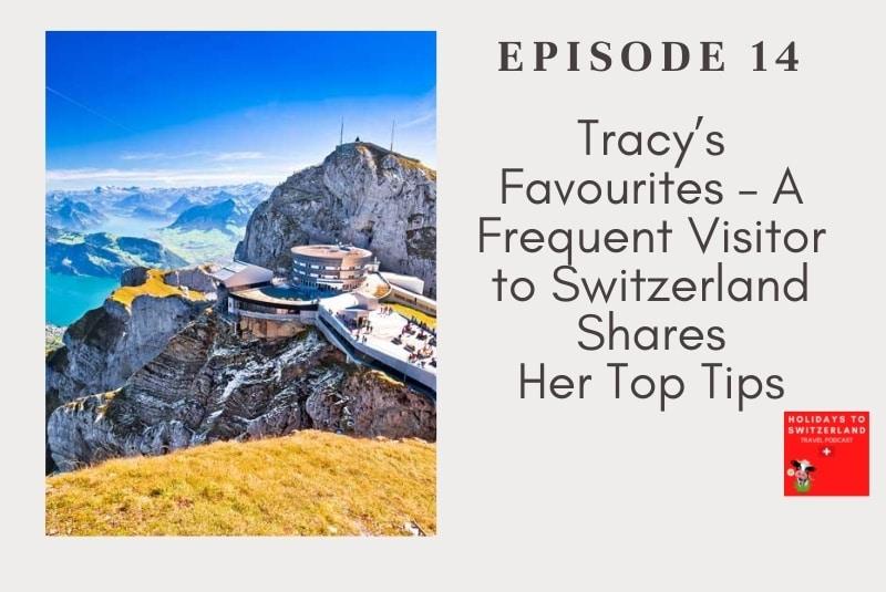 Holidays to Switzerland Travel Podcast Episode 14