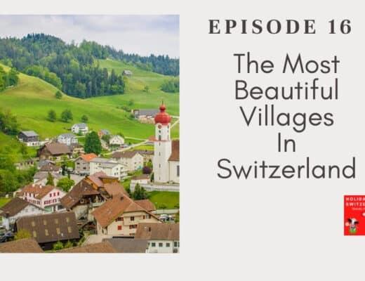 Holidays to Switzerland Travel Podcast Episode 16