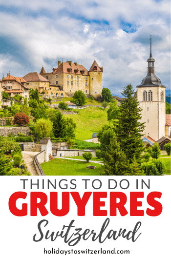 Things to do in Gruyeres, Switzerland