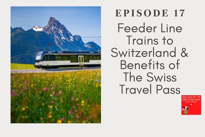 Holidays to Switzerland Travel Podcast Episode 17