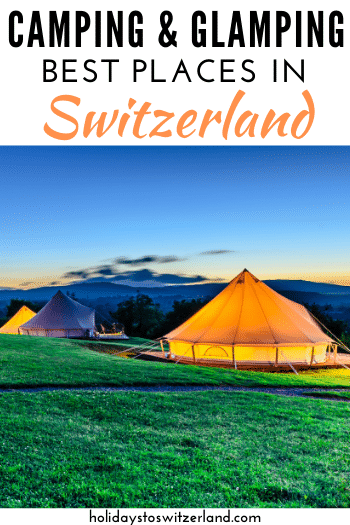 Best places for camping and glamping in Switzerland