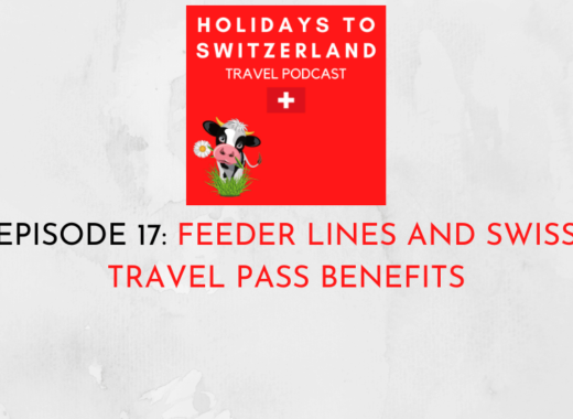 Holidays to Switzerland Travel Podcast Episode 17