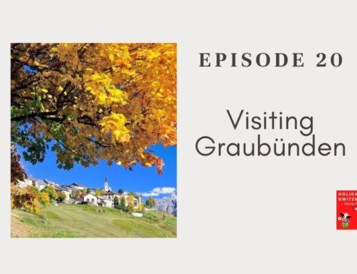 Holidays to Switzerland Travel Podcast Episode 20