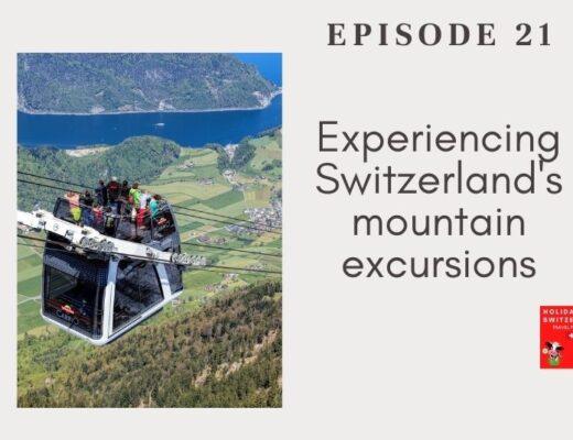 Holidays to Switzerland Travel Podcast Episode 21