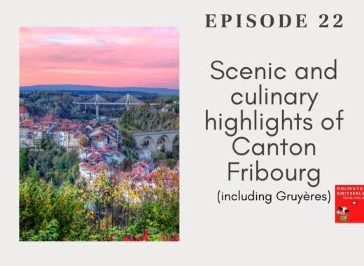 Holidays to Switzerland Travel Podcast Episode 22