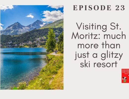 Holidays to Switzerland Travel Podcast Episode 23