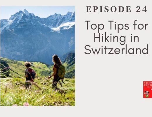 Holidays to Switzerland Travel Podcast Episode 24