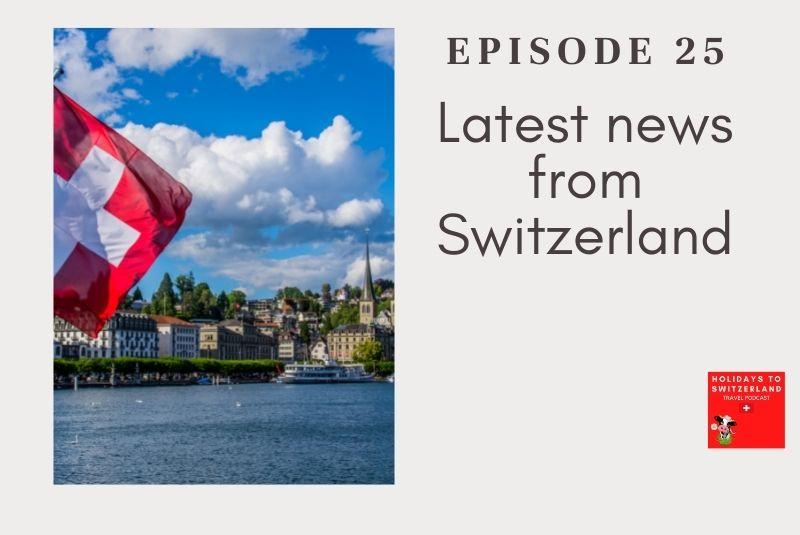 Holidays to Switzerland Travel Podcast Episode 25