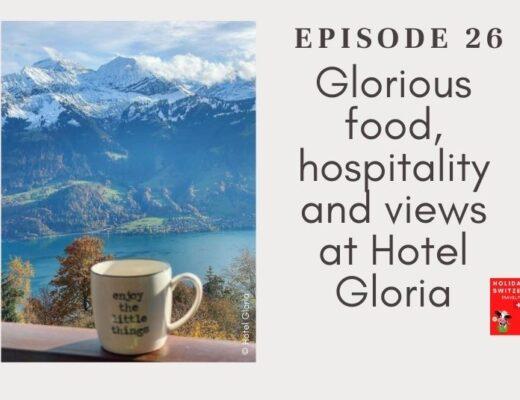 Holidays to Switzerland Travel Podcast Episode 26