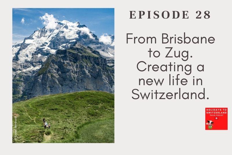 Holidays to Switzerland Travel Podcast episode 28