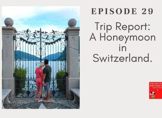 Holidays to Switzerland Travel Podcast Episode 29