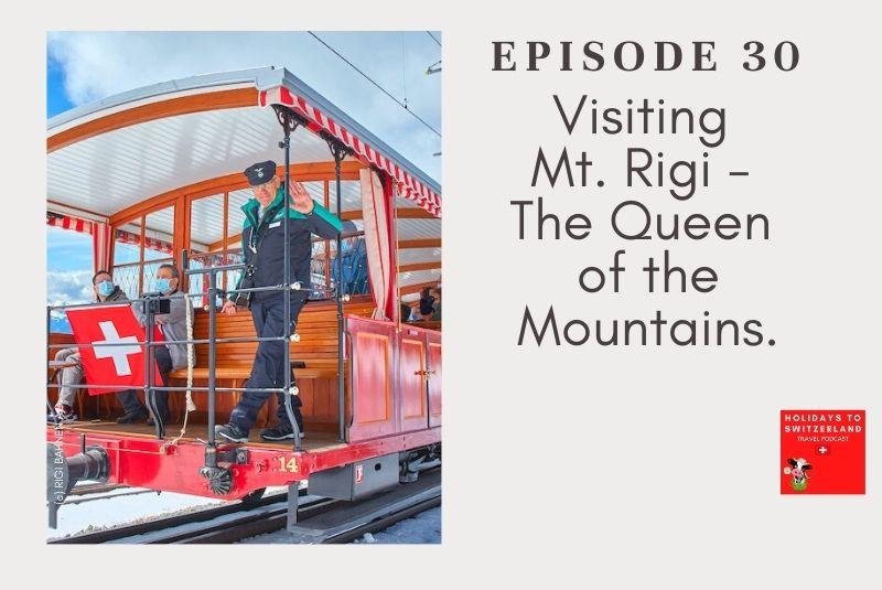 Holidays to Switzerland Travel Podcast Episode 30