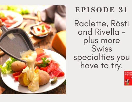 Holidays to Switzerland Travel Podcast Episode 31